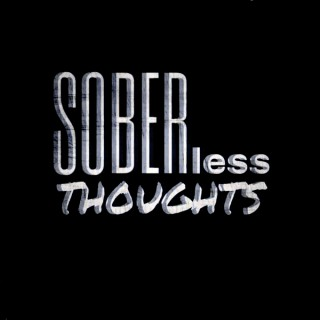 Soberless Thoughts