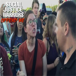 Social Justice Warriors Offend Me