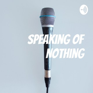 Speaking of Nothing