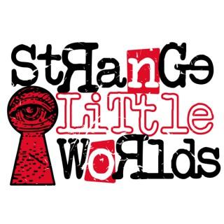 Strange Little Worlds