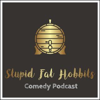 Stupid Fat Hobbits