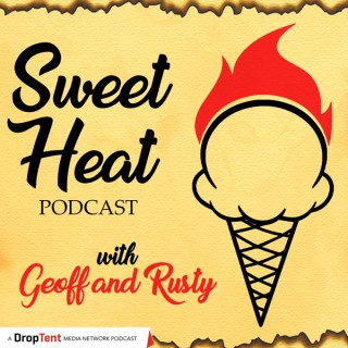 Sweet Heat w/ Geoff and Rusty