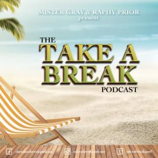 The Take A Break Podcast