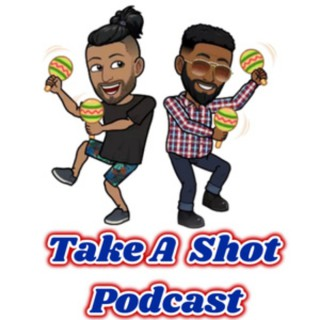 Take A Shot Podcast