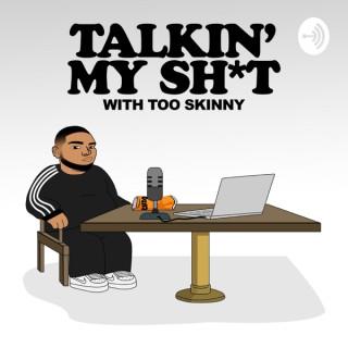Talkin My Sh*t