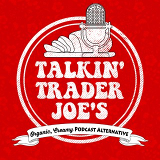 Talkin' Trader Joes