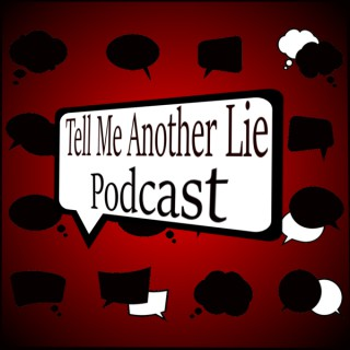 Tell Me Another Lie Podcast