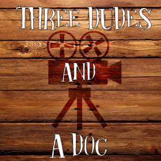 Three Dudes and a Doc Podcast