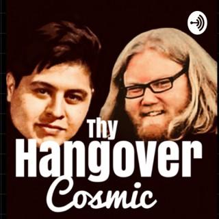 Thy Hangover Cosmic