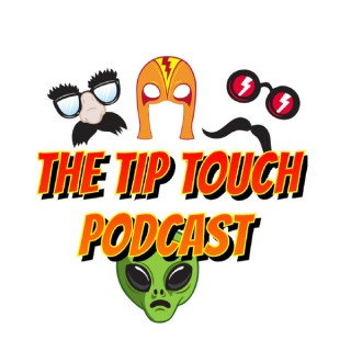 The Tip Touch Podcast