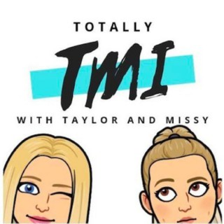 Totally TMI