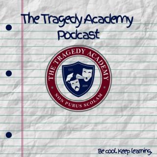 The Tragedy Academy