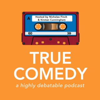 True Comedy: A Highly Debatable Podcast