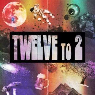 Twelve To 2