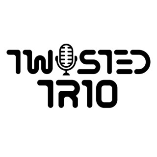 The Twisted Trio Podcast