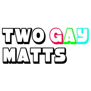 Two Gay Matts