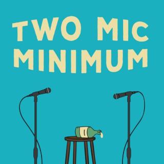 Two Mic Minimum