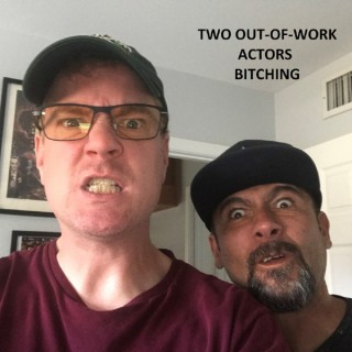 Two Out-of-Work Actors Bitching