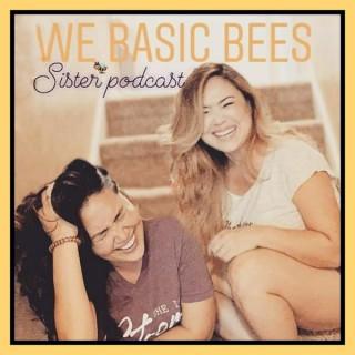 We Basic Bees