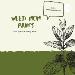 Weed Mom Rants