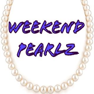 Weekend Pearlz