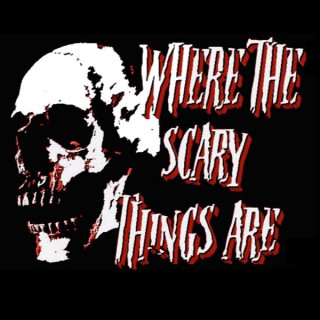 Where The Scary Things Are