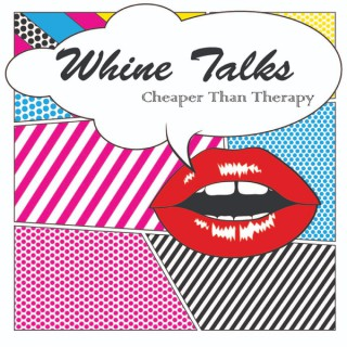 Whine Talks