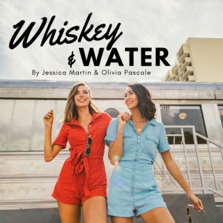 Whiskey & Water Podcast