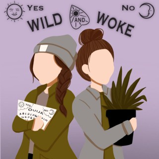 Wild and Woke