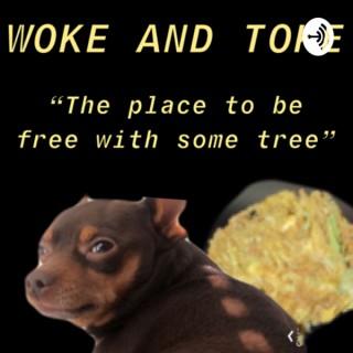Woke and Toke