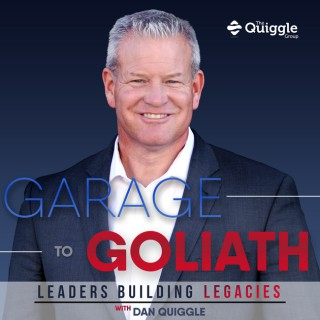 Garage to Goliath   Leaders Building Legacies Podcast