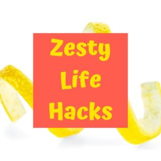 Zesty Life Hacks