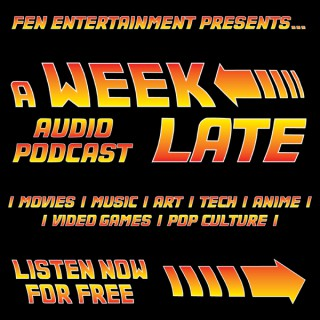 """""""A Week Late"""" Podcast"""