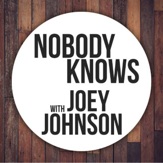 """""""Nobody Knows"""" with Joey Johnson"""
