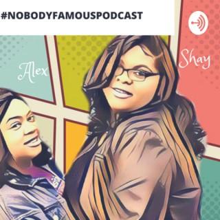 #Nobodyfamouspodcast