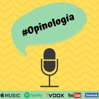 #Opinología