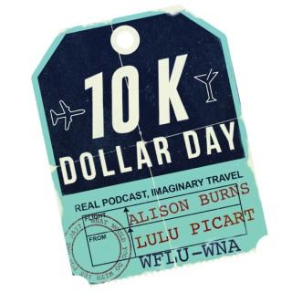 10K Dollar Day