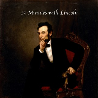 15 Minutes with Lincoln