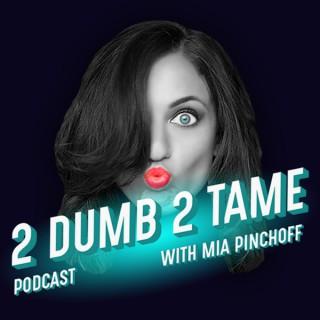 2 Dumb 2 Tame