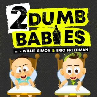 2 Dumb Babies