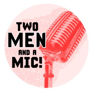 2 Men and a Mic