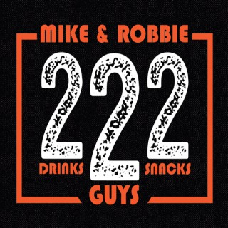 222 with Mike and Robbie
