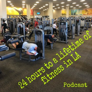 24 Hours to a Liftetime of Fitness in LA