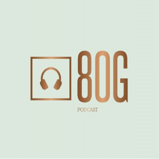 80G Podcast