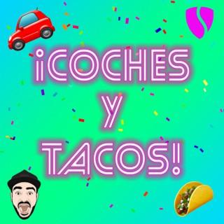 ¡Coches Y Tacos!