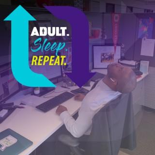 Adult. Sleep. Repeat.