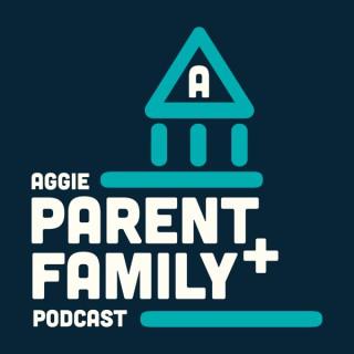 Aggie Parent & Family Podcast