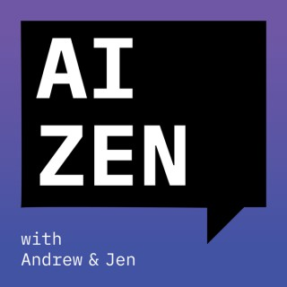 AI Zen with Andrew and Jen