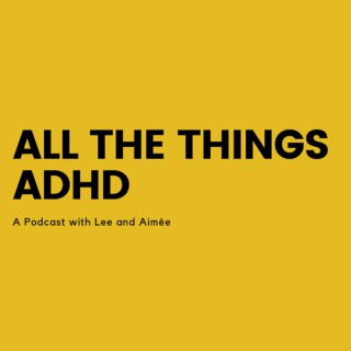 All The Things ADHD