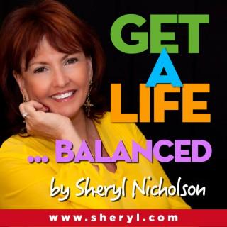 Get a Life Balanced!